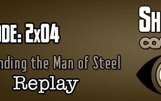 SMC Replay 2x04: Defending the Man of Steel