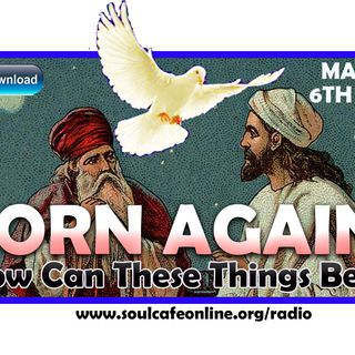 BORN AGAIN? -SOULCAFE RADIO SPECIAL