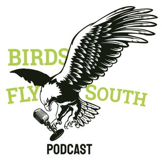 Birds Fly South - Does Philly Forgive Clowney Yet? (S2 EP2)