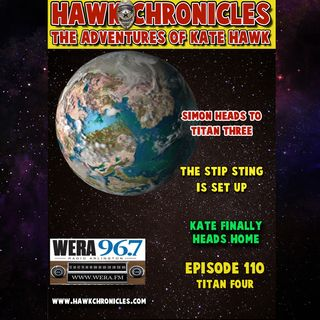 "Episode 110 Hawk Chronicles ""Titan Four"""
