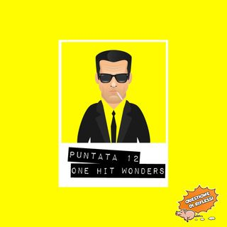 Puntata 12 - One Hit Wonders
