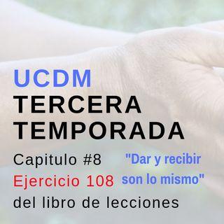 Capitulo #8 Ejercicio 108 UCDM con Ariel Partida
