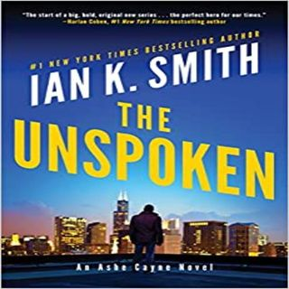 Ian K. Smith - The Unspoken: An Ashe Cayne Novel