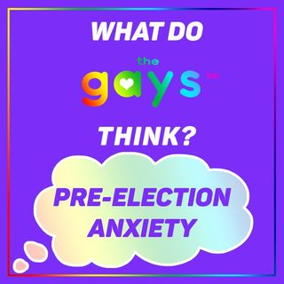 Pre-Election Anxiety is Real