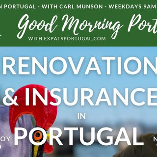 Any questions about insurance or renovation in Portugal? On the Good Morning Portugal! Show