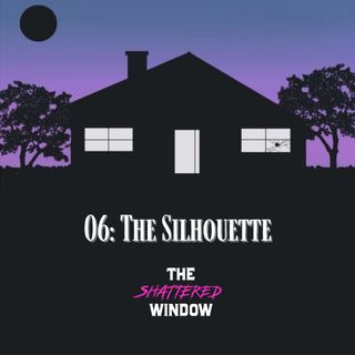 06: The Silhouette