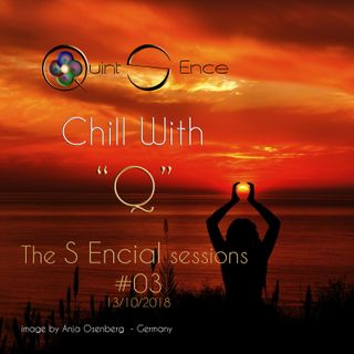 Chill with Q - The S Encial Sessions #03 13.10.2018