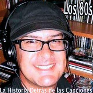 6. Los 80s - La Historia Detrás de las Canciones