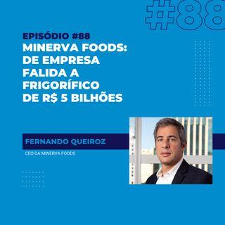 #88 - Minerva Foods: de empresa falida a frigorífico de R$ 5 bilhões