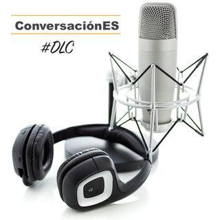 Episodio 9 - ConversaciónES #DLC con Fernando Santibañez