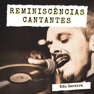 """""""Reminiscências Cantantes"""" - EP.01"""