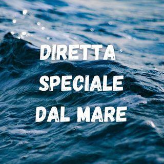 Diretta speciale dal Mare