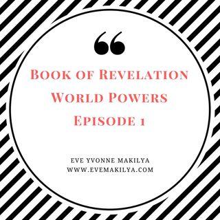 Book of Revelation-World Powers-Episode 1