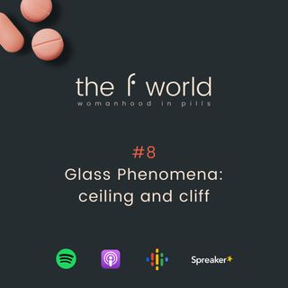 Ep. 8: Glass phenomena: ceiling and cliff