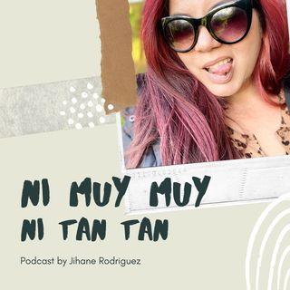 Episode 6 - Ni Muy Muy, Ni Tan Tan