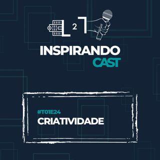 #T01E24 - Criatividade