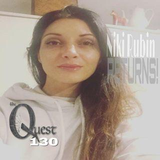 The Quest 130.  Niki Rubin RETURNS!