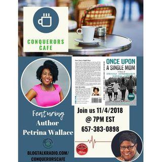 Conquerors Cafe Author Spotlight Featuring Author Petrina Wallace
