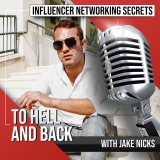 🎧 To Hell 🔥 and Back with Jake Nicks 🎤