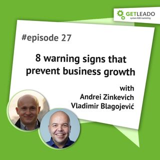 Episode 27. 8 warning signs that prevent business growth
