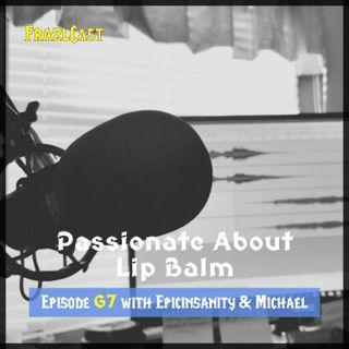 FC 067: Passionate About Lip Balm