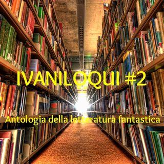 Ep. 2 - Antologia della letteratura fantastica: tra Inquietudine, Metamorfosi e Perturbante