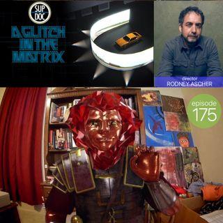 175 - A GLITCH IN THE MATRIX director Rodney Ascher