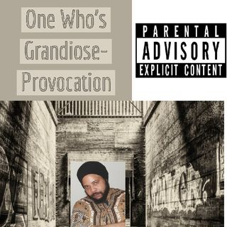 OneWho'sGrandiose-Provocation-track1