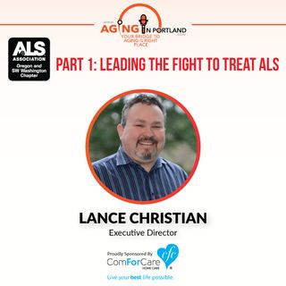 3/4/17: Lance Christian with The ALS Association Oregon & SW Washington Chapter | Part 1 of 2: Leading the Fight to Treat ALS