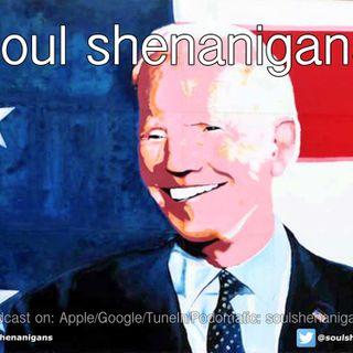 EP 577 ::: Soul Shenanigans ::: 2020 Joe Biden Win USA