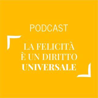 #324 - La felicità è un diritto universale | Buongiorno Felicità!
