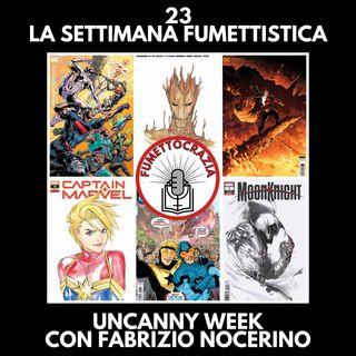 23 - La Settimana Fumettistica - Uncanny Week con Fabrizio Nocerino
