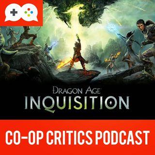 Co-Op Critics 011--Dragon Age Inquisition