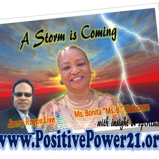 The Storm is here on PositivePower21.org