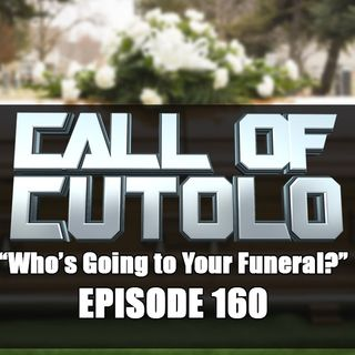 Who's Going to Your Funeral?