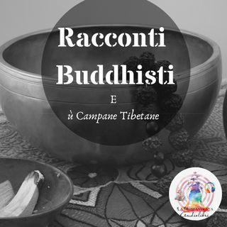 Racconti Buddhisti e Campane Tibetane ★ Lettura Sperimentale ★