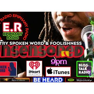 EPiphany Radio Unsencored Poetry Spoken Word and Foolishness