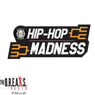 The B.R.E.A.K.S Radio Hip Hop Madness Round 1