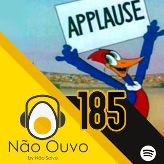 Não Ouvo #185 - Parabéns pelo Óbvio!