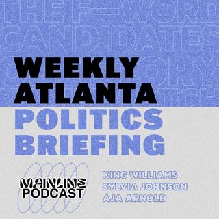 Your weekly ATL politics briefing, Aug. 20