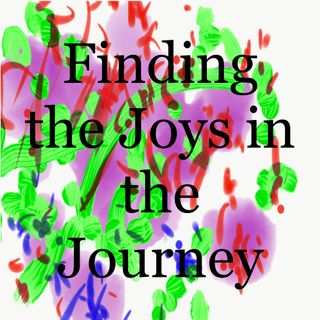 Finding the Joys in the Journey
