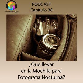 Capítulo 38 Podcast - Que llevar en la Mochila para Fotografia Nocturna
