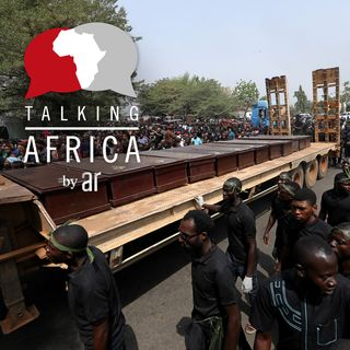 #109: Talking Africa - Nigeria's mass atrocities: How did we get here & how do we get out?