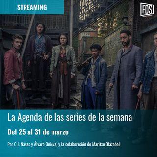 Streaming: Agenda de series del 25 al 31 de marzo