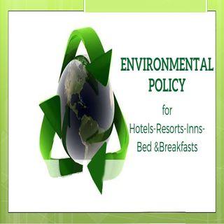 Environmental Policy for Hotel-Resort-Inn Bed & Breakfast   Ep. #183