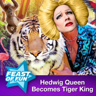 FOF#2953 - Hedwig Queen Becomes the Tiger King