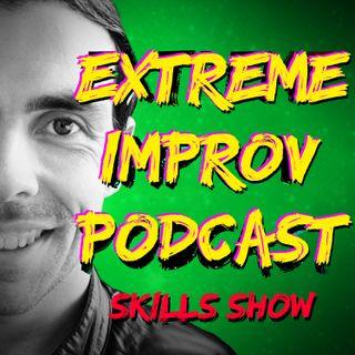 Extreme Improv Podcast Season 2 Skills Show Episode 02 Sharing the Stage