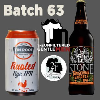 Batch63: Rusted Rye IPA & 21st Amendment Girls Go Sour