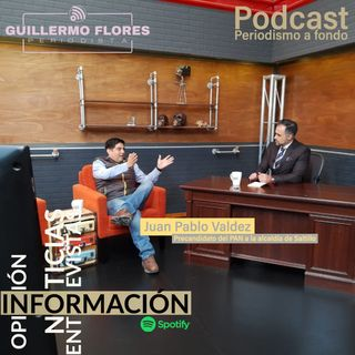 Entrevista con Juan Pablo Valdez, Precandidato del PAN a la alcaldía de Saltillo
