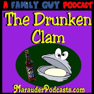 The Drunken Clam - A Family Guy Podcast